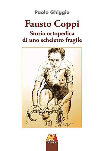 Fausto Coppi. Storia ortopedica di uno scheletro fragile