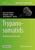 Trypanosomatids: Methods and Protocols (Methods in Molecular Biology, 2116)