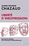 Liberté d'inexpression: Des formes contemporaines de la censure