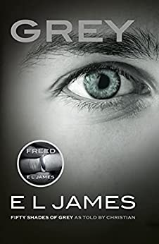 Grey: Fifty Shades of Grey as told by Christian by [E L James]