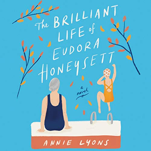 The Brilliant Life of Eudora Honeysett Audiobook By Annie Lyons cover art