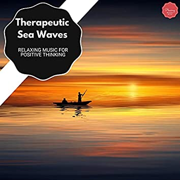 Therapeutic Sea Waves - Relaxing Music For Positive Thinking