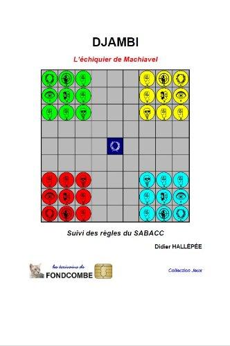 Djambi, l'échiquier de Machiavel - suivi des règles du Sabacc (French Edition)