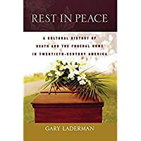 Rest in Peace: A Cultural History of Death and the Funeral Home in Twentieth-Century America【洋書】 [並行輸入品]