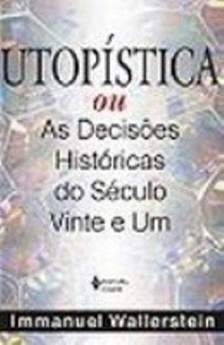 Utopística ou as Decisões Históricas do Século Vinte e Um