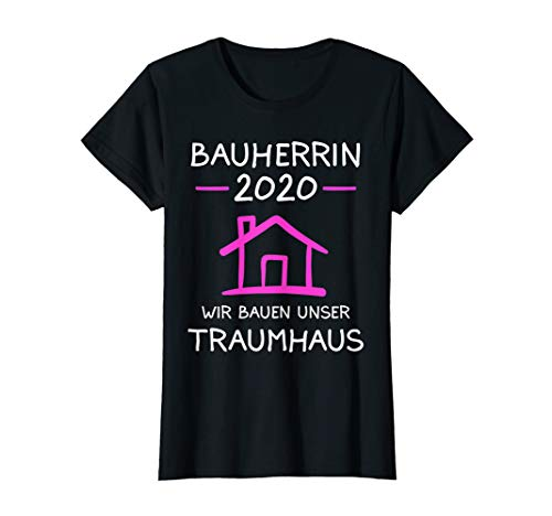 Damen Bauherrin 2020 Richtfest Bauherrinnen Hausbau Geschenk T-Shirt