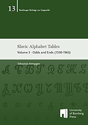 Slavic Alphabet Tables 3: Volume 3: Odds and Ends (1530-1963)