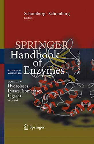 Class 3.4–6 Hydrolases, Lyases, Isomerases, Ligases: EC 3.4–6 (Springer Handbook of Enzymes, Band 10)