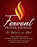 Fervent Prayer Journal For Women of God - A Spirit Filled Prayer Journal For Women of Vibrant Faith & Fervent Prayer: With over 200 Scripture & Prayer Quotes and 52 Week Bible Reading Plan