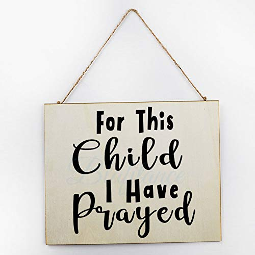 Rustic Wood Wall Sign For This Child I Have Prayed Wooden Hanging Plaque Farmhouse Wall Art for Home Living Room 10x12 Inch
