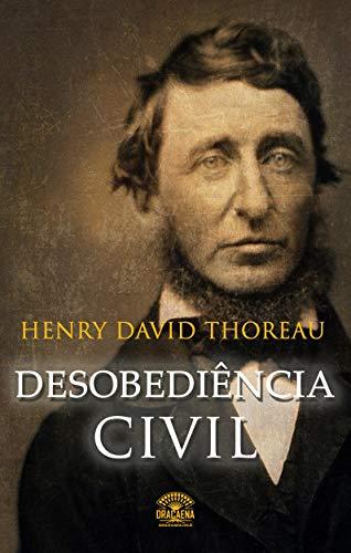 Desobediência Civil: Se uma lei é injusta, desobedeça (Portuguese Edition)