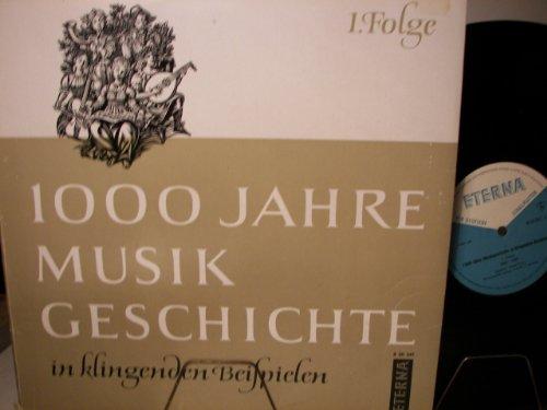 1000 JAHRE MUSIKGESCHICHTE IN KLINGENDEN BEISPIELEN - 1.FOLGE - ETERNA - VINYL