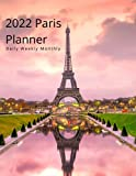 2022 Paris Planner - Daily Weekly Monthly - Large Size Diary and Organizer Eiffel Tower: Double Page Weekly Plan with space to write in each day plus ...   2022 Year at a Glance Calendar Overview