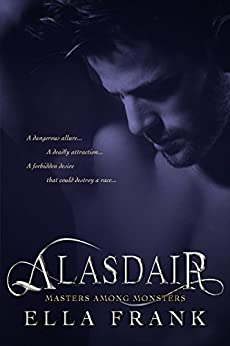 Alasdair (Masters Among Monsters Book 1) by [Ella Frank]
