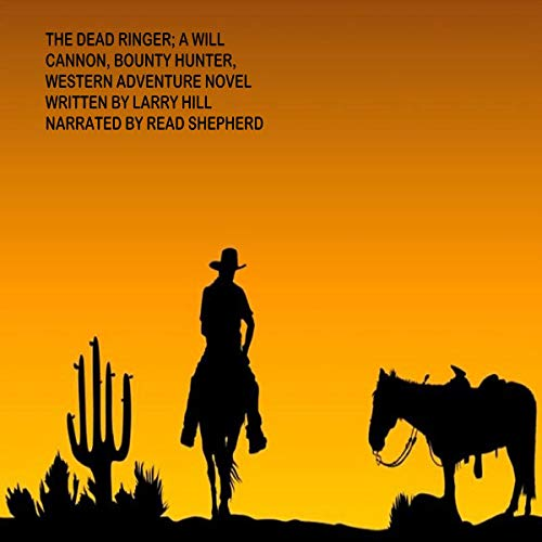 Dead Ringer: A Will Cannon, Bounty Hunter, Western Adventure Novel cover art