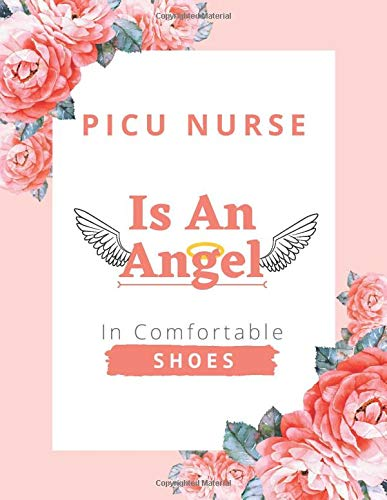 Picu Nurse Is An Angel In Comfortable Shoes: Nurse Planner 2021-2022 with Contacts, Birthday Reminder, Password Log and More | Monthly Planner | Picu Nurse Gifts