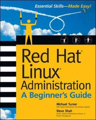 Red Hat Linux Administration: A Beginner's Guide (Beginner's Guide)