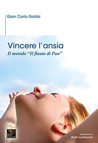 """Vincere l'ansia: Il metodo """"il flauto di pan"""" (Italian Edition)"""