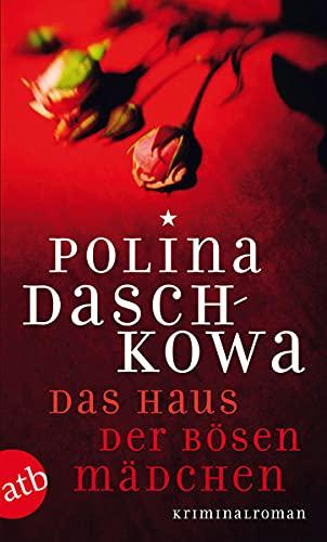 Das Haus der bösen Mädchen: Kriminalroman (Russische Ermittlungen, Band 7)