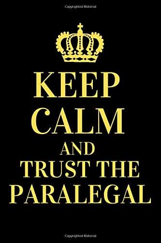 "Keep Calm and Trust The Paralegal: Paralegal Notebook and Journal  Gifts- Blank Lined Journal Notebook Planner 6"" X 9"" 120 Pages"