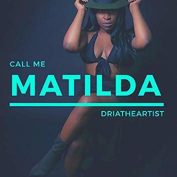 Call Me Matilda