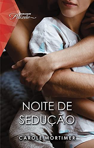 Noite de sedução (Paixão Livro 217)