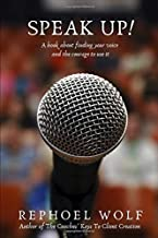 Speak Up!: A Book About Finding Your Voice And The Courage To Use It
