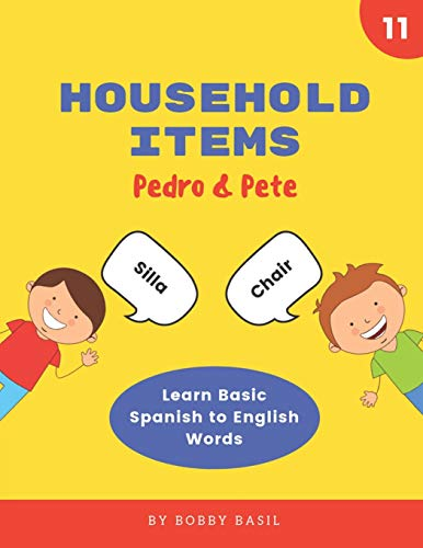 Household Items: Learn Basic Spanish to English Words (Pedro & Pete Spanish Kids)