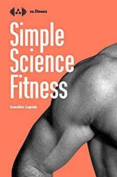 Simple Science Fitness by [Joachim Lapiak]