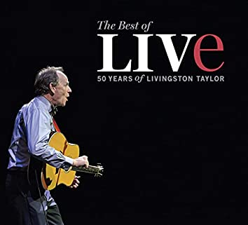 The Best Of Live: 50 Years Of Livingston Taylor