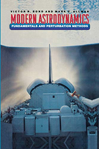 Modern Astrodynamics: Fundamentals and Perturbation Methods (English Edition)