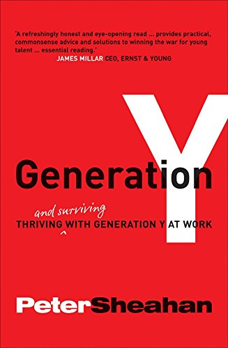 Generation Y: Thriving and Surviving With Generation Y at Work