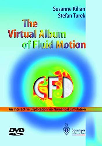The Virtual Album of Fluid Motion, 1 DVD-ROMAn Interactive Exploration via Numerical Simulation