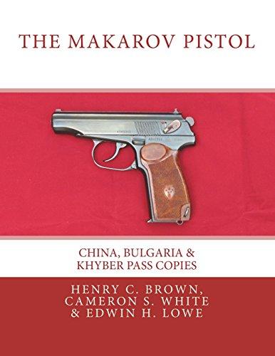 The Makarov Pistol: China, Bulgaria & Khyber Pass Copies (Volume 2)