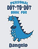 Personal Dot To Dot Book For Dangelo: Dot to dot for kids ages 4-8, Activity Book, 61 Pages, 8.5x11, Soft Cover, Matte Finish,  Personalized Name, Cute Illustrations, Gifts for kids