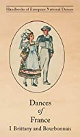 Dances of France I - Brittany and Bourbonnais