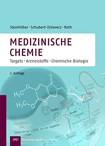 Medizinische Chemie: Targets und Arzneistoffe: Targets - Arzneistoffe - Chemische Biologie