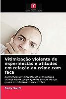 Vitimização violenta de experiências e atitudes em relação ao crime com faca