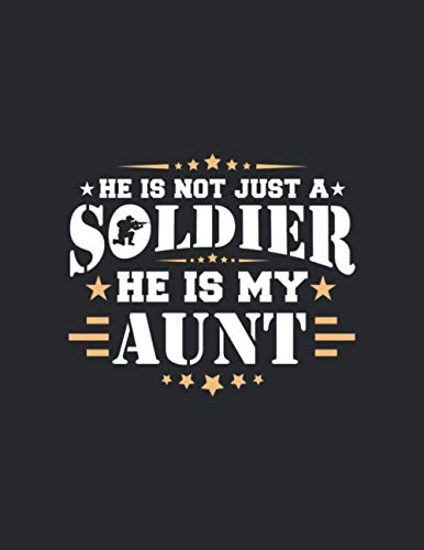 he is not just a soldier he is my aunt: Primary Composition Notebook Handwriting Practice Paper of Dreams Journal Diary Notebook