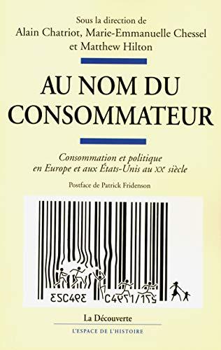 Au nom du consommateur (L\'espace de l\'histoire)