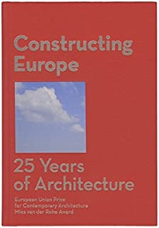 Constructing Europe: 25 Years of Architecture