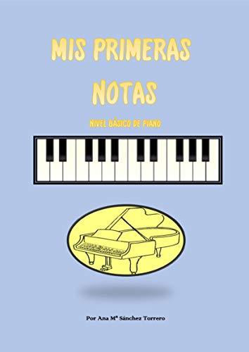 MIS PRIMERAS NOTAS: NIVEL BÁSICO DE PIANO (Spanish Edition)