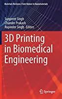 3D Printing in Biomedical Engineering (Materials Horizons: From Nature to Nanomaterials)