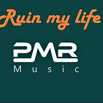 Ruin My Life (Remix)