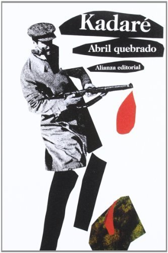Abril quebrado / Broken April (3403401) (Spanish Edition) by Ismail Kadare (2012-02-01)