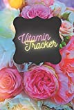 """Vitamin Tracker: Personal Diary to Record and Track vitamins &supplement Dosage, Daily Health and Nutrition Reading Tracker Logbook, Medical ... 6""""x9"""" with 120 pages (Medication Log Book)"""