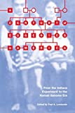 A Century of Eugenics in America: From the Indiana Experiment to the Human Genome Era (Bioethics and the Humanities)