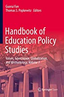 Handbook of Education Policy Studies: Values, Governance, Globalization, and Methodology, Volume 1