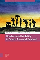 Borders and Mobility in South Asia and Beyond (Asian Borderlands)