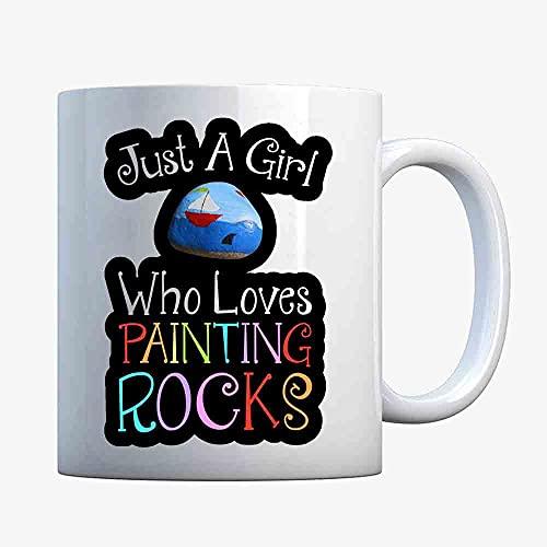 Just A Girl Who Loves Painting Rocks Coffee Mugs, Funny Mug, Gift Coffee Mug